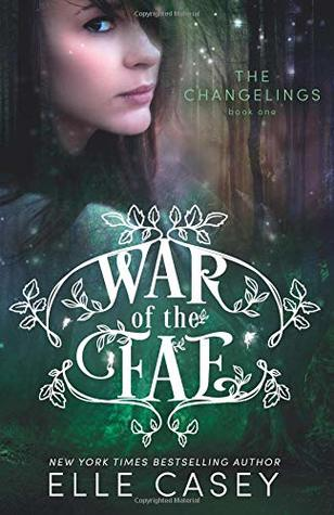 War of the Fae (Book 1, The Changelings) (Volume 1)
