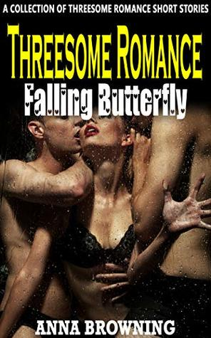 Threesome Romance Falling Butterfly: A Collection of Threesome Romance Short Stories