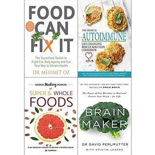 Food can fix it, medical autoimmune life changing, hidden healing powers and brain maker 4 books collection set