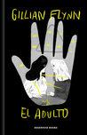 El adulto by Gillian Flynn