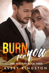 Burn For You (Fire and Fury Book Three)