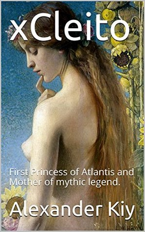 xCleito: First Princess of Atlantis and Mother of mythic legend.