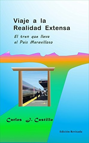 Viaje a la Realidad Extensa: El tren que lleva al País Maravilloso
