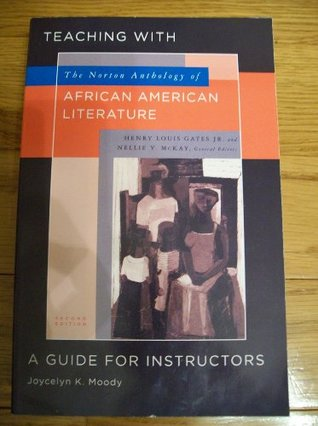 Teaching with the Norton Anthology of African American Literature: A Guide for Instructors