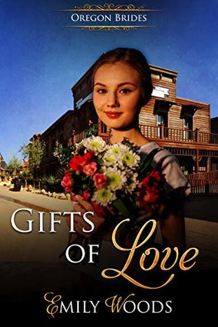 Gifts of Love (Oregon Brides Book 3)
