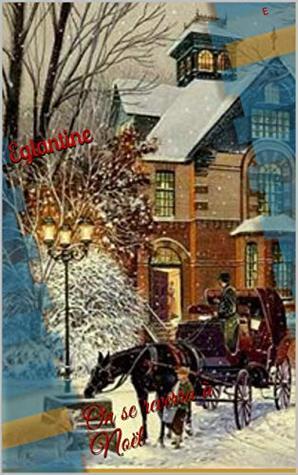 On se reverra à Noël (Tradition de Noël, Angleterre t. 1)