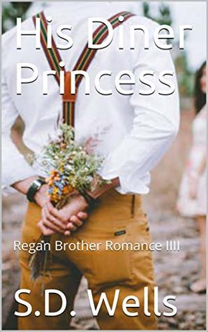 His Diner Princess: Regan Brother Romance IIII (The Regan Romance Series Book 4)