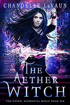 The Aether Witch (The Coven: Elemental Magic #6)