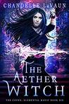 Download ebook The Aether Witch (The Coven: Elemental Magic #6) by Chandelle LaVaun
