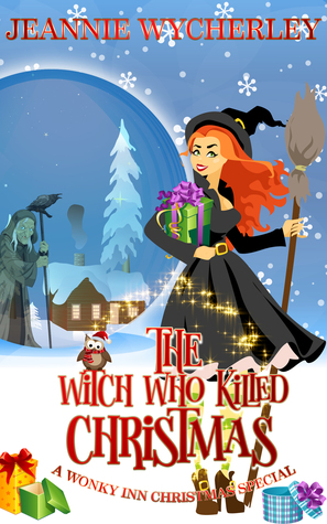 The Witch Who Killed Christmas (Wonky Inn #1.5)