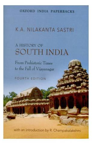 A History of South India from Prehistoric Times to the Fall of Vijayanagar