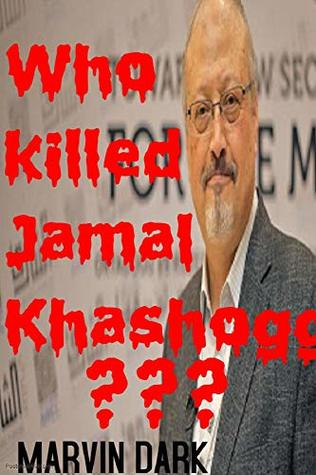 Who killed Jamal Khashoggi: the whole story