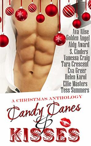 Candy Canes & Kisses: A Christmas Anthology