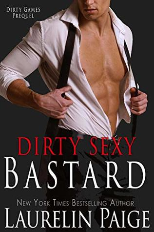 Dirty Sexy Bastard: A Prequel
