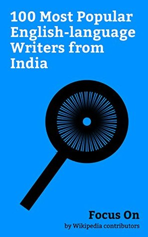 Focus On: 100 Most Popular English-language Writers from India: Subramanian Swamy, Arundhati Roy, Bal Gangadhar Tilak, R. K. Narayan, Sudha Murthy, C. ... Arora, Jagjivan Ram, Amitav Ghosh, etc.