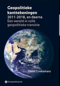 Geopolitieke kanttekeningen 2011-2018, en daarna. Een wereld in volle geopolitieke transitie