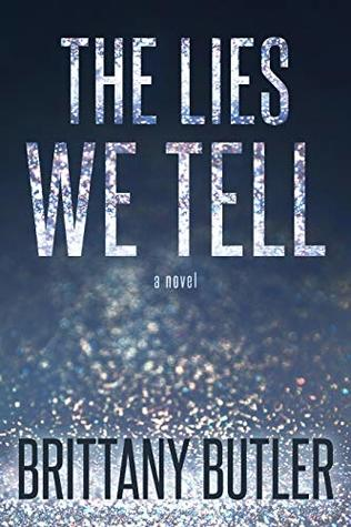 Single Sundays: The Lies We Tell by Brittany Butler