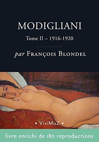Modigliani: Sa vie et ses oeuvres – tome II (1916-1920)