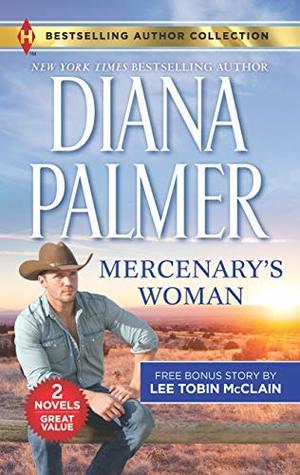 Mercenary's Woman (Soldiers of Fortune #4) / His Secret Child (Rescue River, #2)