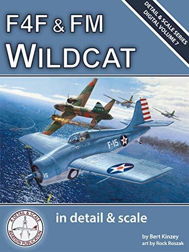 F4F & FM Wildcat in Detail & Scale (Detail & Scale Series Book 7)
