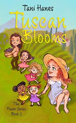 Tuscan Blooms (The Flower Series Book 3)