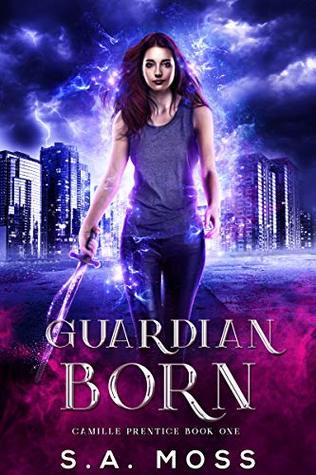 Guardian Born: An Urban Fantasy Adventure