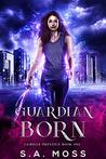 Guardian Born: An...