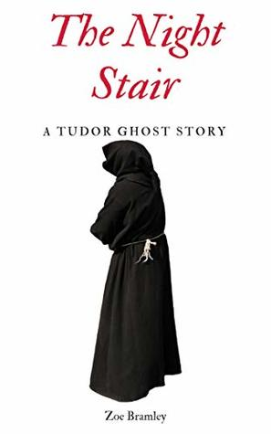 The Night Stair: A Tudor Ghost Story (Tudor Ghost Stories Book 1)