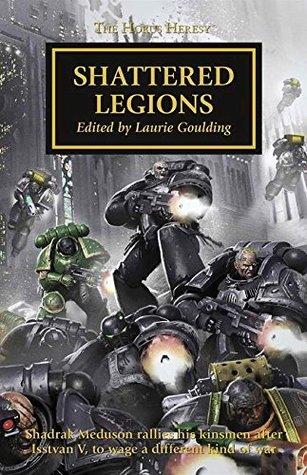 Shattered Legions - The Horus Heresy #43 Anthology Hardcover (Warhammer 40K 30K)