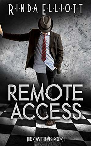Remote Access (Thick as Thieves, #1)