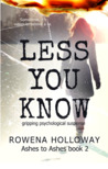 Less You Know (Ashes to Ashes #2)