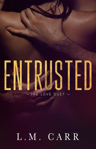 Entrusted: The Love Duet Book 2