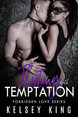 Flirting with Temptation (Forbidden Love Series, #4)