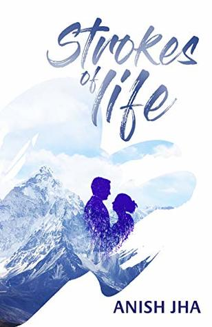 Strokes of Life: Not a Love Story - A Lifelong Story