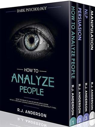 How to Analyze People: Dark Psychology Series 4 Manuscripts - How to Analyze People, Persuasion, NLP, and Manipulation