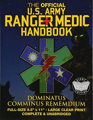 """The Official US Army Ranger Medic Handbook - Full Size Edition: Master Close Combat Medicine! Giant 8.5"""" x 11"""" Size - Large, Clear Print - Complete & Unabridged"""