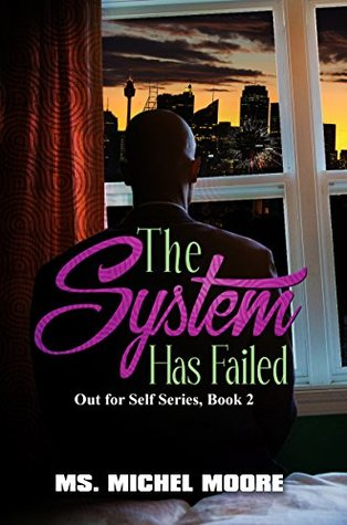 The System Has Failed (Out for Self Series Book 2)