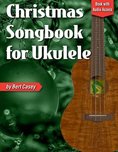 Christmas Songbook for Ukulele: Book with Online Audio Access