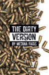 The Dirty Version by Medina Faris