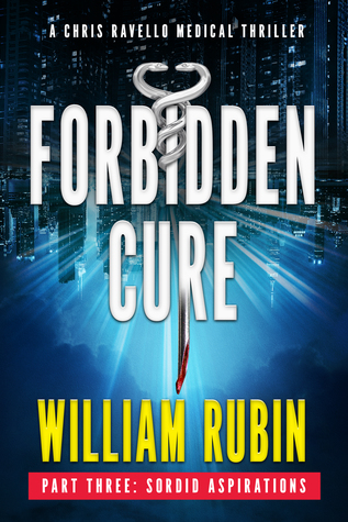 Forbidden Cure Part Three: Sordid Aspirations (Ravello Thrillers #5)