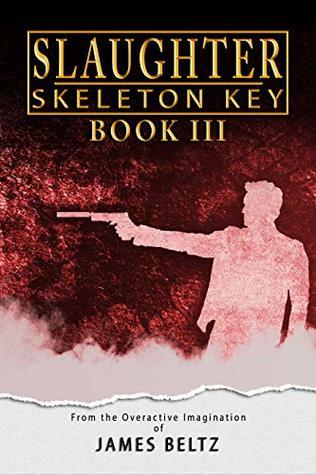 Slaughter: Skeleton Key (DJ Slaughter Book 3)