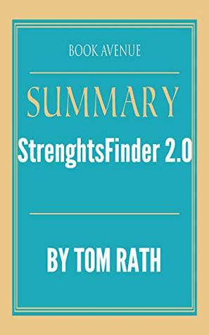 Summary of StrengthsFinder 2.0: by Tom Rath