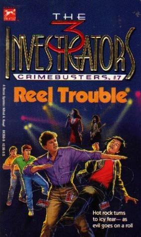 Reel Trouble (The Three Investigators: Crimebusters, #7)