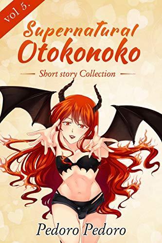 Supernatural Otokonoko: Short Story Collection (Girly Boy Collection Book 5)