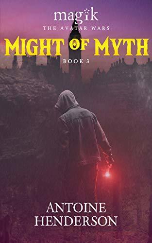 Might of MYTH (Magik: The Avatar Wars Book 3)