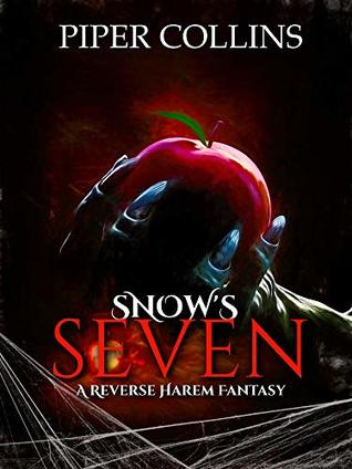 Snow's Seven (A Reverse Harem Fairy Tale Retelling Fantasy) (Once Upon A Fairy Tale Book 1)