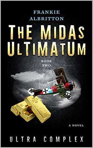 The Midas Ultimatum: Ultra Complex (Eternal versus Ultra Book 2)