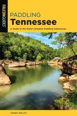 Paddling Tennessee: A Guide to the State's Greatest Paddling Adventures