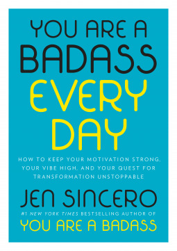 You Are a Badass Every Day: How to Keep Your Motiv...