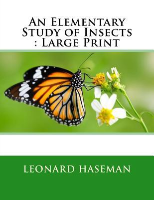 An Elementary Study of Insects: Large Print
